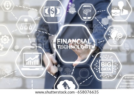 Financial Technology Business Banking Insurance Investment Concept. FINTECH. Businessman presses FINANCIAL TECHNOLOGY text button on virtual screen. Finance innovative technologies.