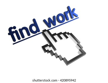 find work. 3d rendered inscription. Link and finger, pointer. Isolated on white