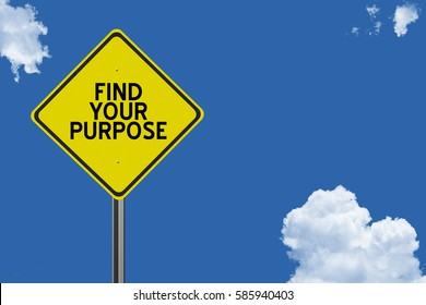 Find Your Purpose highway sign on blue sky background