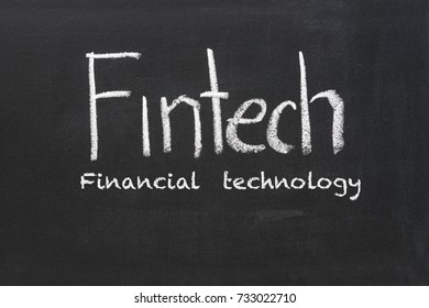 fintech word subject on black chalkboard financial technology