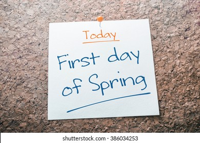 First day of Spring Reminder For Today On Paper Pinned On Cork Board