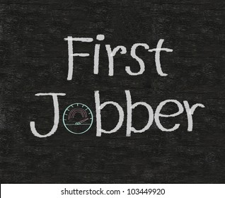 first jobber written on blackboard background, high resolution, easy to use.