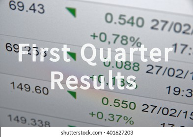 First Quarter Results.