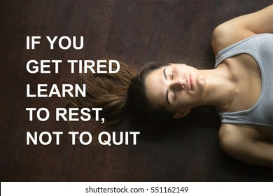 "Fit woman doing yoga or pilates exercise. Fitness motivation quote with motivational text ""If you get tired learn to rest, not to quit"". Healthy lifestyle concept. Model meditating, breathing"
