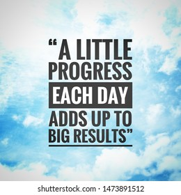 fitness motivation quote. A little progress each day adds up to big results written on blurry sky background.