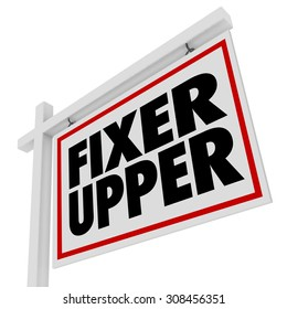 Fixer Upper words on a home or house real estate sign to illustrate a renovation or restoration do it yourself project on a building for sale