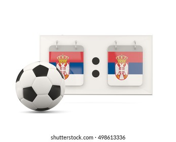 Flag of serbia, football with scoreboard and national team flag. 3D illustration