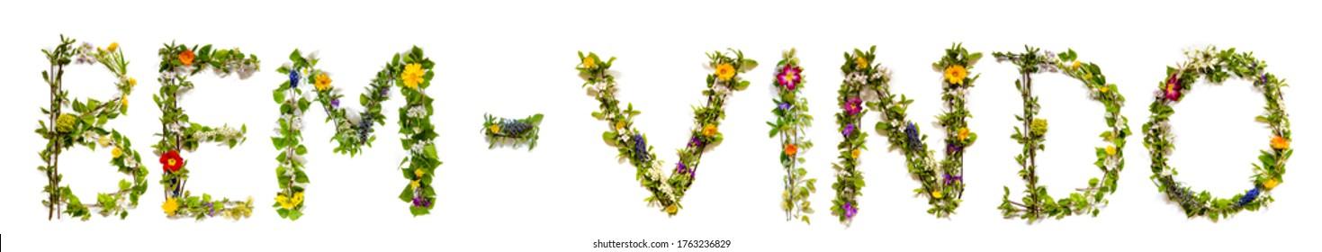 Flower And Blossom Letter Building Word Bem-Vindo Means Welcome