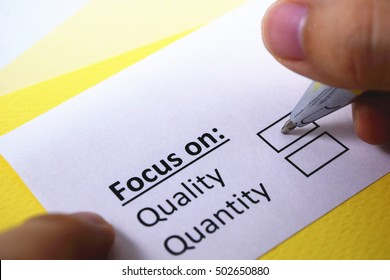Focus on Quality. Quality is important.