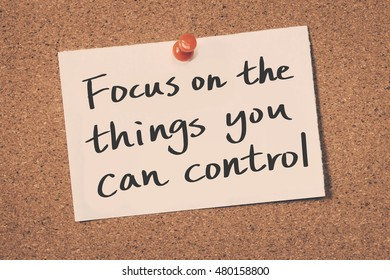 Focus on the things you can control