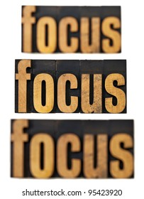 focus word in and out of focus  - a collage of isolated text in vintage letterpress wood type