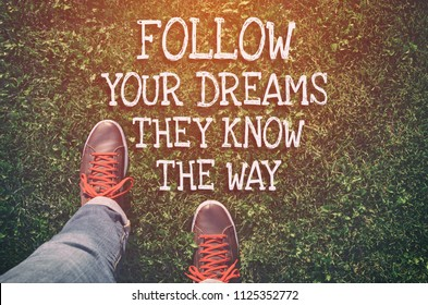 Follow your dreams. Motivational quote to create future on nature background.