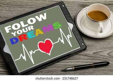 follow your dreams on touch screen background