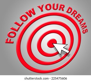 Follow Your Dreams Showing Night Aspiration And Goals