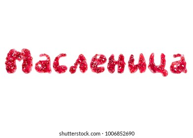 Food typography russian phrase Maslenitsa (Butter Week) spelling with raspberry jam. Lettering Isolated on white background