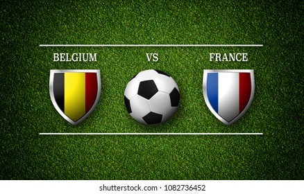 Football Match schedule, Belgium vs France, flags of countries and soccer ball - 3D rendering