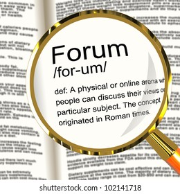 Forum Definition Magnifier Shows A Place Or Online Arena For Discussion And Networking