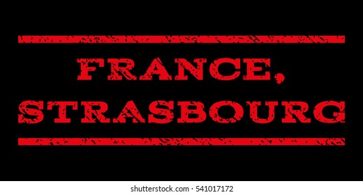France, Strasbourg watermark stamp. Text tag between horizontal parallel lines with grunge design style. Rubber seal stamp with dust texture. Glyph red color ink imprint on a black background.