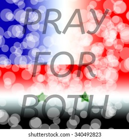France and Syria flags over on blurred bokeh background. with message Pray For both.