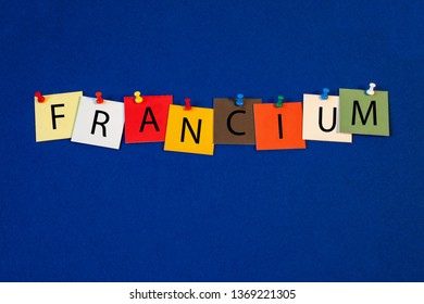 Francium – one of a complete periodic table series of element names - educational sign or design for teaching chemistry.