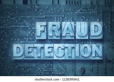 fraud detection phrase made from metallic letterpress blocks on the pc board background