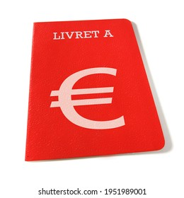 French savings account. Savings and finance concept. Red savings book isolated and cut out on white background with shadow. Written in French Livret A and €