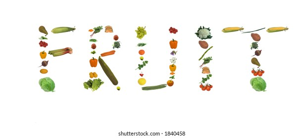 Fresh fruit, vegetable / vegetables, and herbs all isolated against white spelling out the word fruit