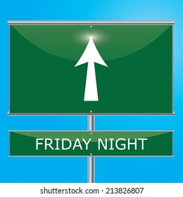 Friday Night Sign Illustration - Green road sign with arrow pointing onwards