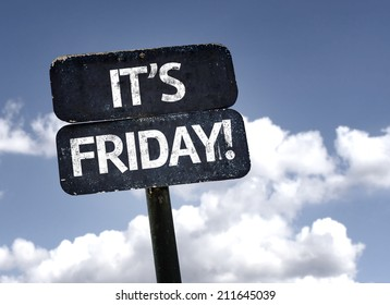 It's Friday! sign with clouds and sky background