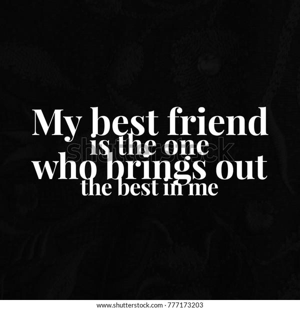 Friendship Quote Best Friend Stock Photo (Edit Now) 777173203