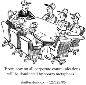 """""""From now on all corporate communications will be dominated by sports metaphors."""""""