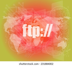 ftp word on digital screen, global communication concept