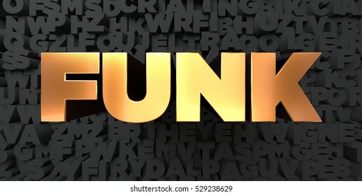 Funk - Gold text on black background - 3D rendered royalty free stock picture. This image can be used for an online website banner ad or a print postcard.