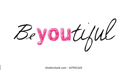 """Funny typographic """"Be You Tiful"""""""