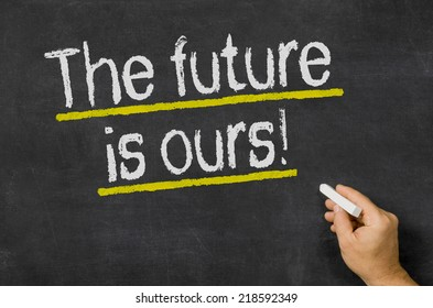 The future is ours