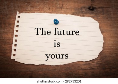 The future is yous concept on note paper