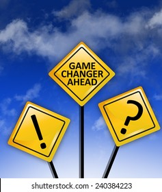 Game changer ahead road sign