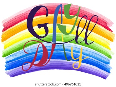 Gay all day. Colorful Rainbow illustration. Gay pride slogan. Brush lettering. Handwritten text on rainbow watercolor.