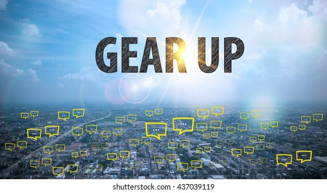 GEAR UP text on city and sky background with bubble chat ,business analysis and strategy as concept