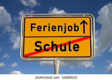 German Road Sign: translation: School changes to holiday job