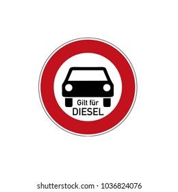 German traffic sign  for diesel driving prohibited with german text for applies to diesel, isolated on white