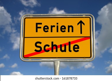 Germany Road Sign, translation: School changes to holidays