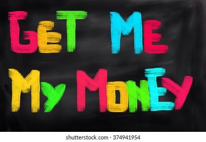 Get My Money Concept
