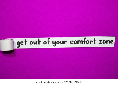 get out of your comfort zone text, Inspiration, Motivation and business concept on purple torn paper