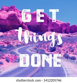 Get things done - motivational poster for workplace goals and proactivity.