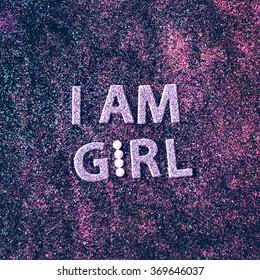I am Girl and I like to shine.Glamorous Fashion background. Minimalism style.