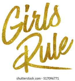 Girls Rule Gold Faux Foil Metallic Glitter Quote Isolated