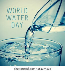 a glass of water which is being filled from a pitcher and the text world water day