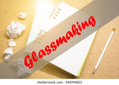 Glassmaking  - Abstract hand writing word to represent the meaning of word as concept. The word Glassmaking is a part of Action Vocabulary Words in stock photo.