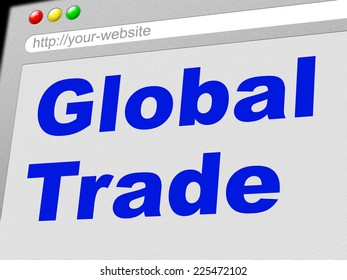 Global Trade Representing Ecommerce Globalize And Commerce